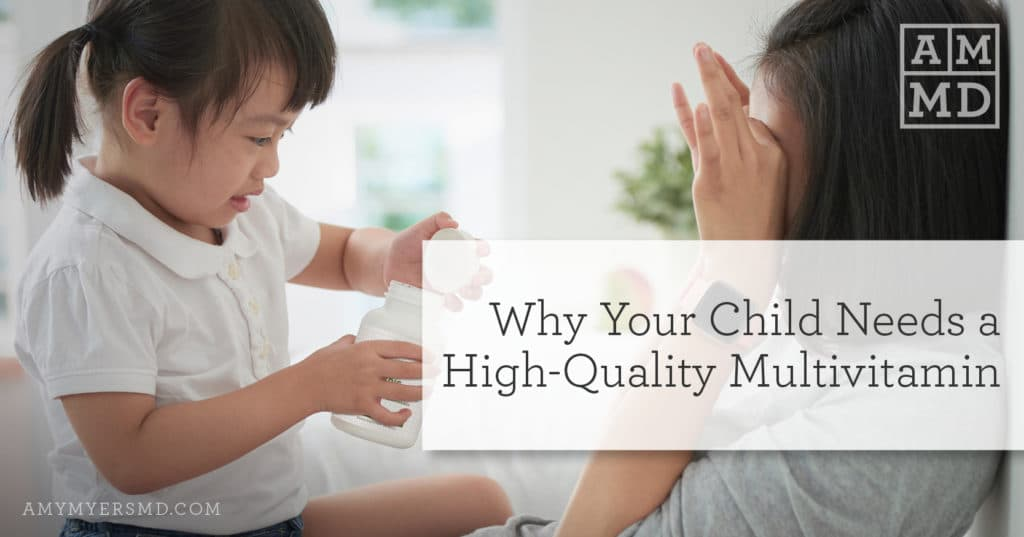 Why Your Child Needs a High-Quality Multivitamin