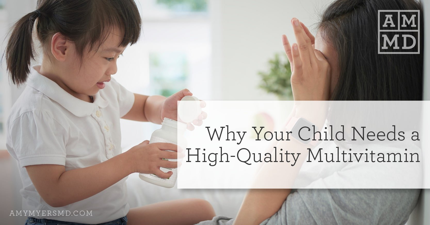 Why Your Child Needs a High-Quality Children's Multivitamin - Little Girl with Her Mother - Amy Myers MD