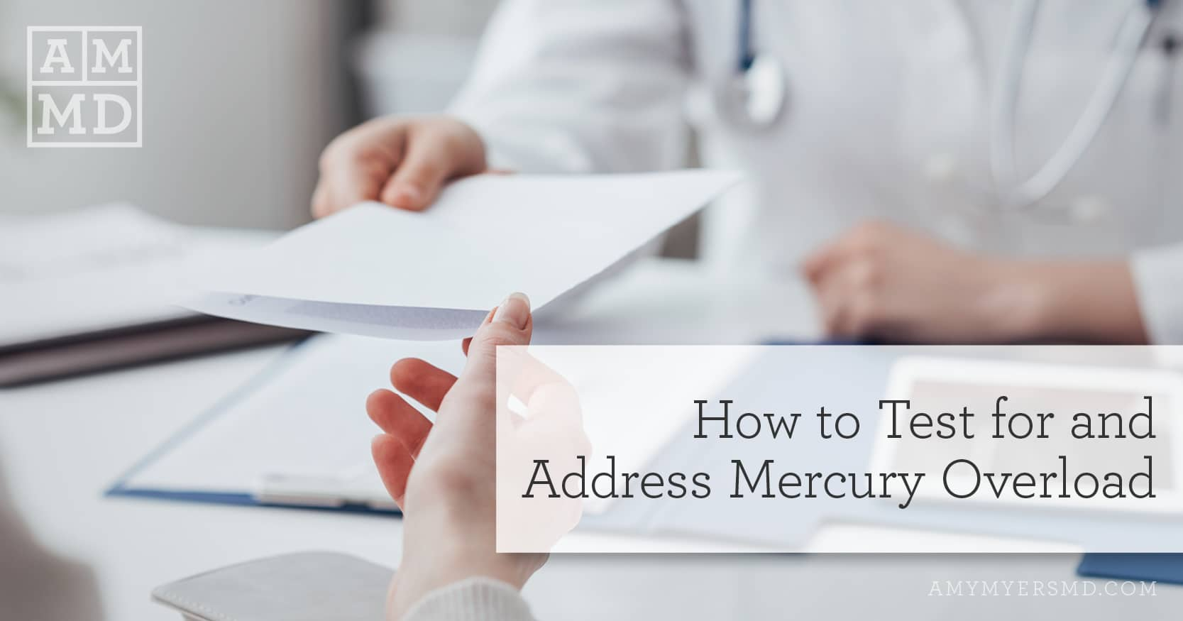 How to Test for and Address Mercury Overload - Doctor Delivering Test Results - Featured Image - Amy Myers MD