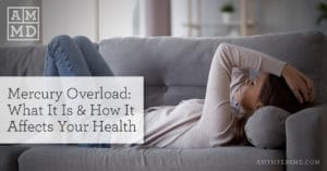 Mercury Overload: What It Is & How It Affects Your Health