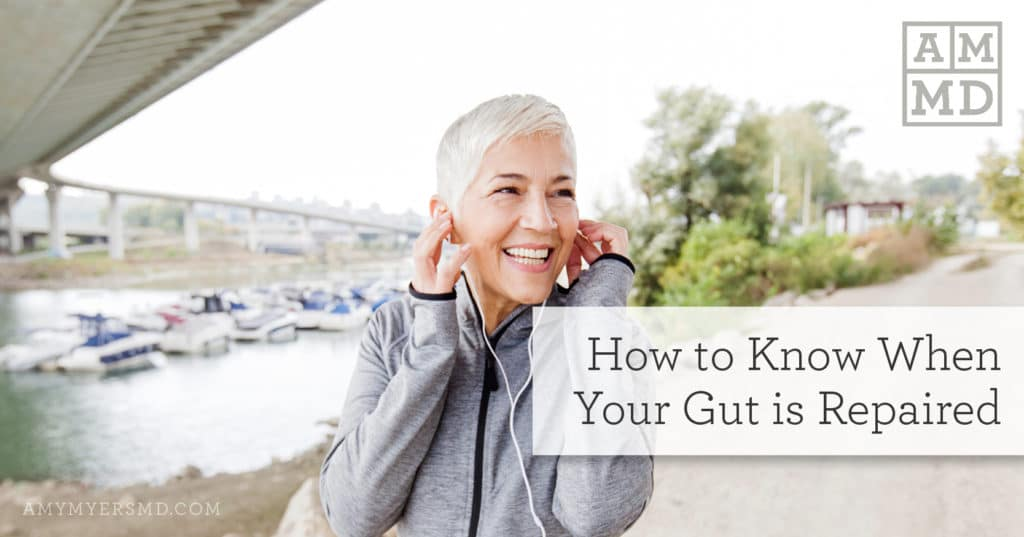 How to Know When Your Gut is Repaired