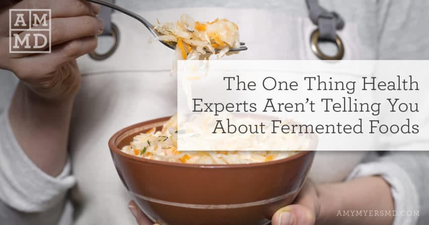 The One Thing Health Experts Aren't Telling You About Fermented Foods