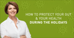 How To Protect Your Gut & Your Health During The Holidays