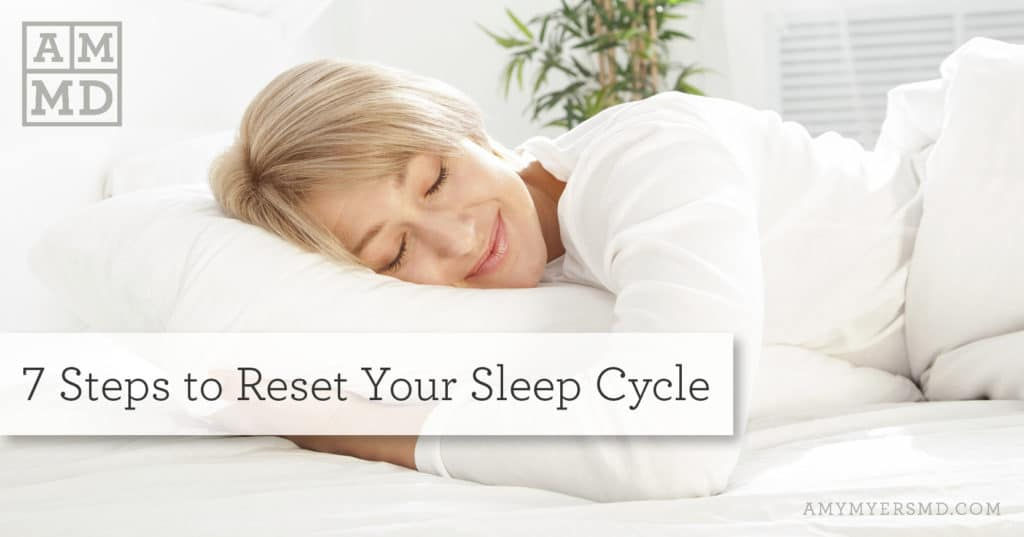 7 Steps to Reset Your Sleep Cycle