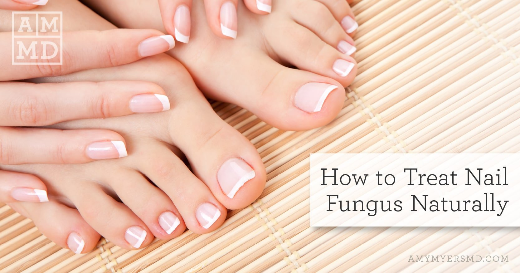 Natural Nail Fungus Treatments - A Woman's Feet - Featured Image - Amy Myers MD