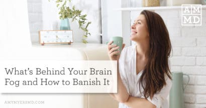 What's Behind Your Brain Fog and How to Banish It