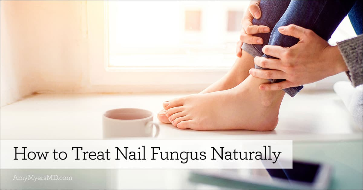 How to Treat Nail Fungus Naturally - Amy Myers MD