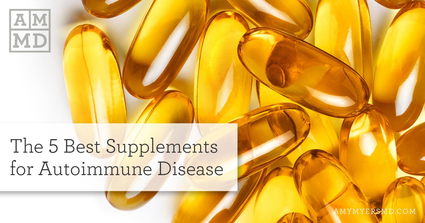 The 5 Best Supplements for Autoimmune Disease - Amy Myers MD