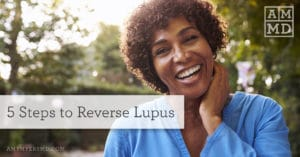5 Steps to Reverse Lupus