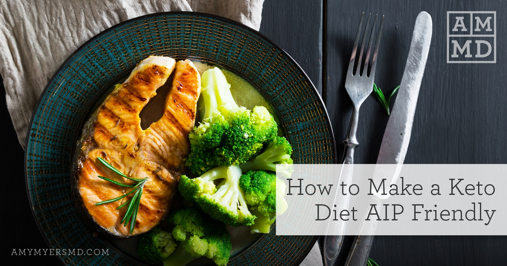 How to Make a Keto Diet AIP Friendly - Fish and Broccoli - Amy Myers MD