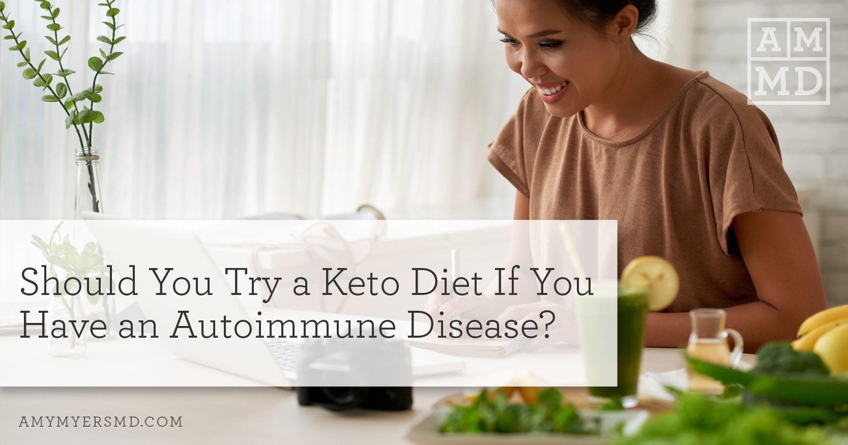 Should You Try a Keto Diet if You Have an Autoimmune Disease? - Featured Image - Amy Myers MD