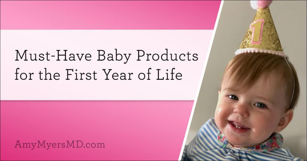 Must-Have Baby Products for the First Year of Life - Featured Image - Amy Myers MD