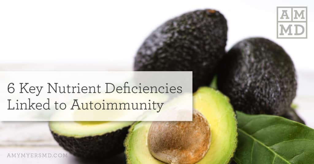 6 Key Nutrient Deficiencies Linked to Autoimmunity