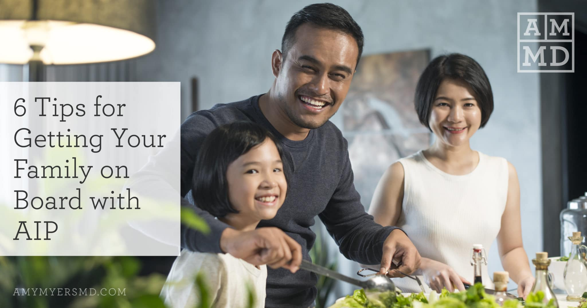 6 Tips for Getting Your Family on Board with AIP - A Family Sharing a Meal - Featured Image - Amy Myers MD