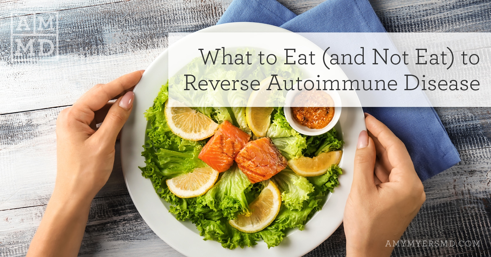 What to Eat (and Not Eat) to Reverse Autoimmune Disease - Amy Myers MD