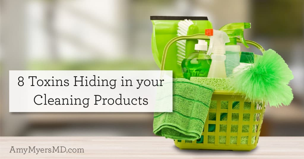 8 Toxins Hiding in Your Cleaning Products - Amy Myers MD