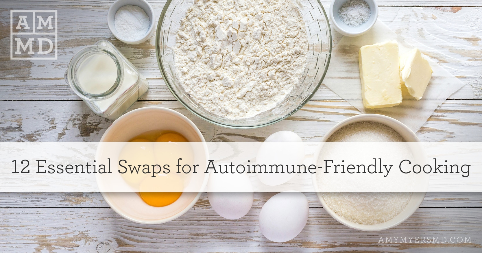 12 Essential Swaps for Autoimmune-Friendly Cooking - Cooking Ingredients - Amy Myers MD
