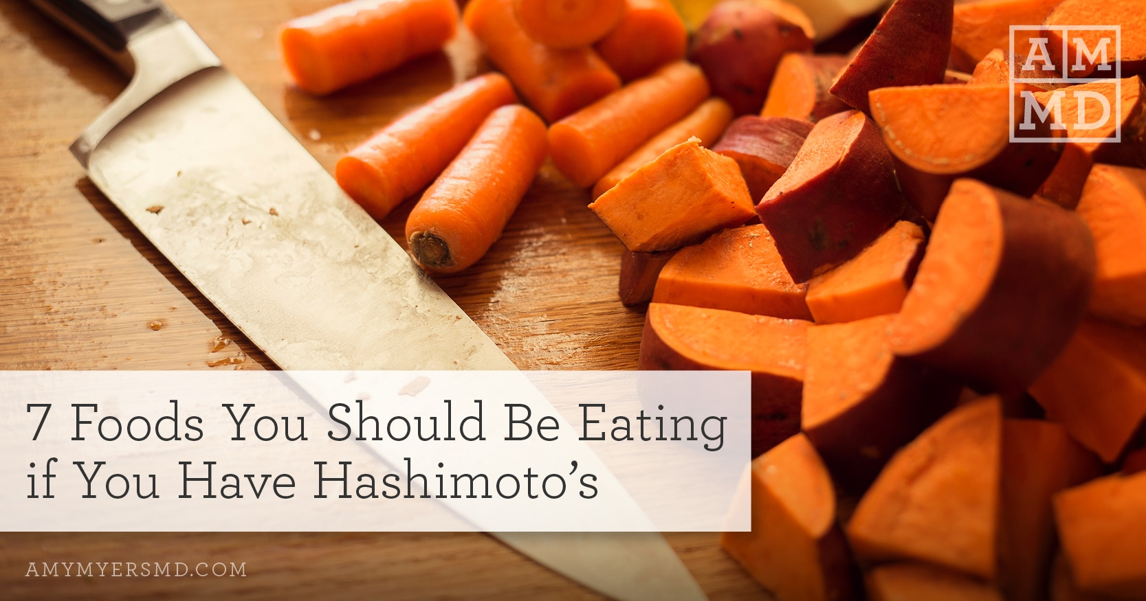 Foods You Should Be Eating if You Have Hashimoto's - Sweet Potatoes and Carrots on a Cutting Board - Amy Myers MD