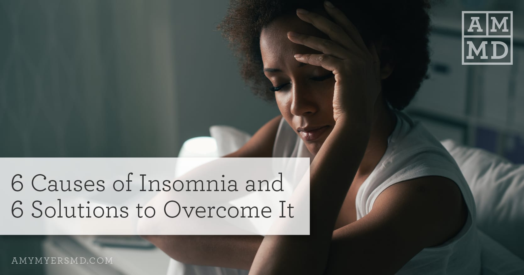 6 Causes of Insomnia and 6 Natural Tips to Overcome It - Amy