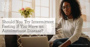 Should You Try Intermittent Fasting if You Have an Autoimmune Disease?