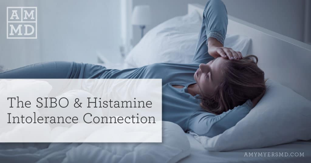 The SIBO & Histamine Intolerance Connection