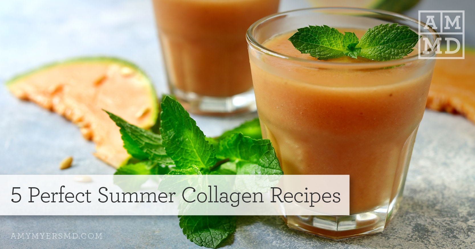 5 Perfect Summer Collagen Protein Recipes - Cantaloupe Drink - Featured Image - Amy Myers MD