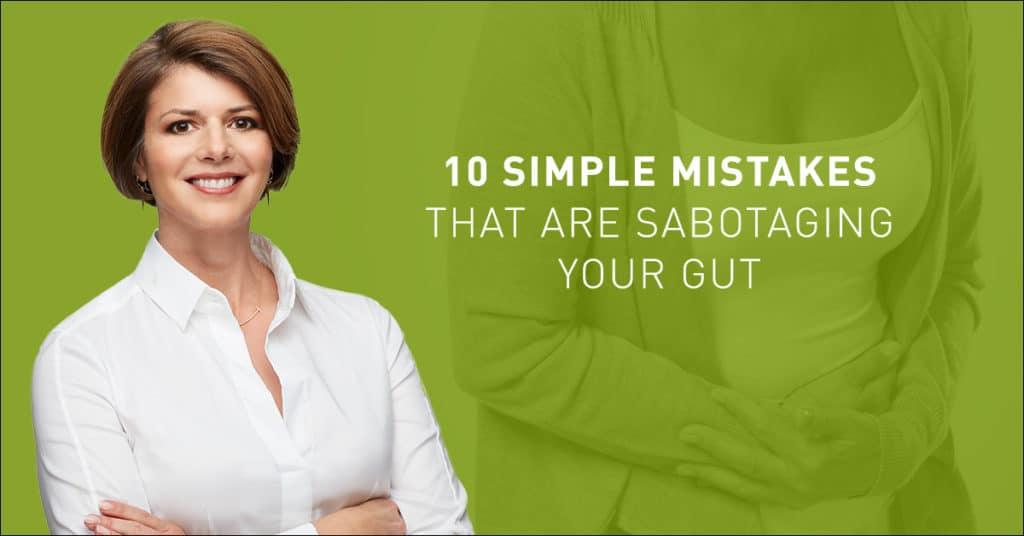 Video: 10 Simple Mistakes that Are Sabotaging Your Gut