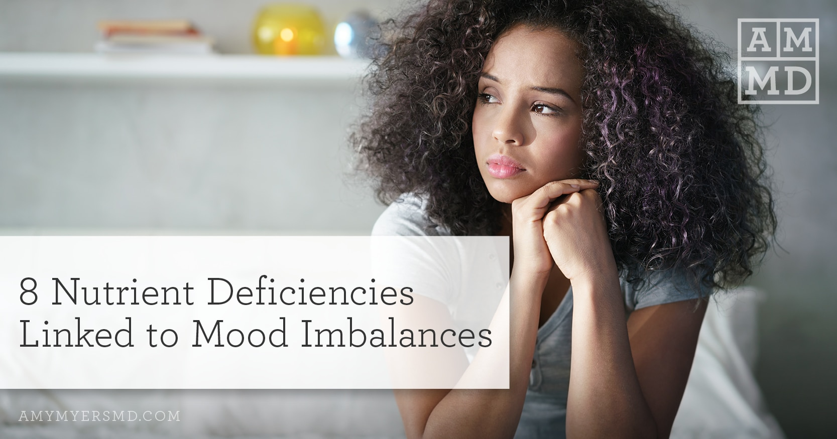 8 Nutrient Deficiencies Linked to Mood Imbalances - Woman Thinking - Amy Myers MD