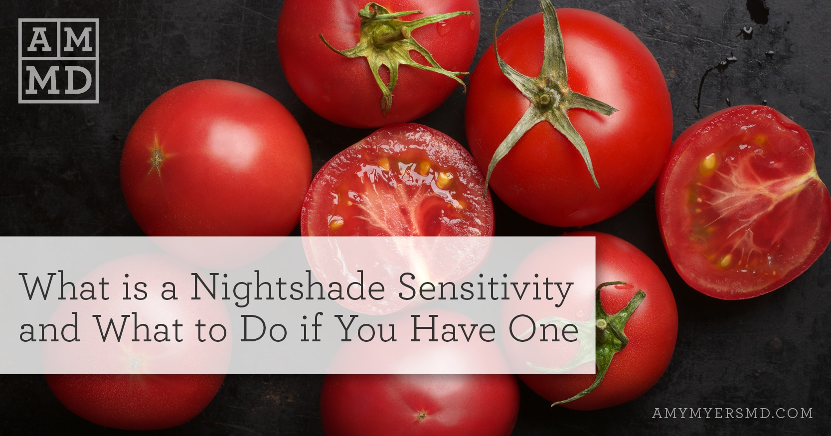 What is a Nightshade Sensitivity - Tomatoes - Featured Image - Amy Myers MD