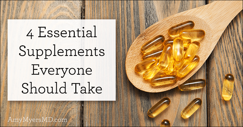 4 Essential Supplements Everyone Should Take