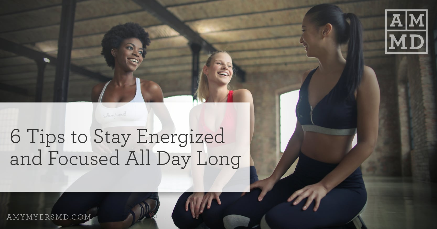 Stay Energized and Focused All Day Long - Women at the Gym - Featured Image - Amy Myers MD