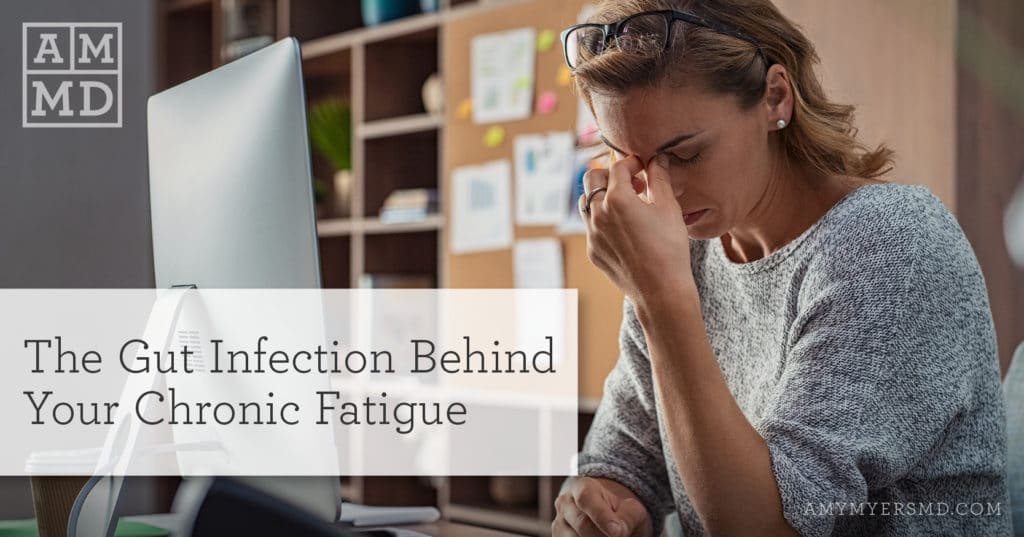 The Gut Infection Behind Your Chronic Fatigue