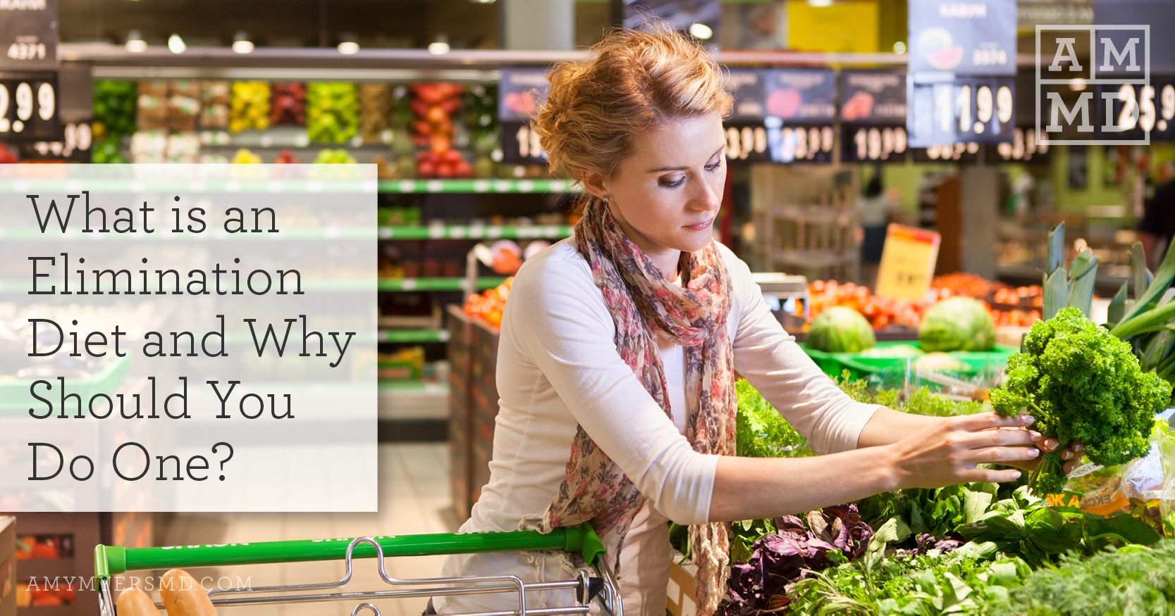 What is an Elimination Diet - Woman Shopping for Groceries - Featured Image - Amy Myers MD