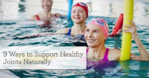 9 Ways to Support Healthy Joints Naturally