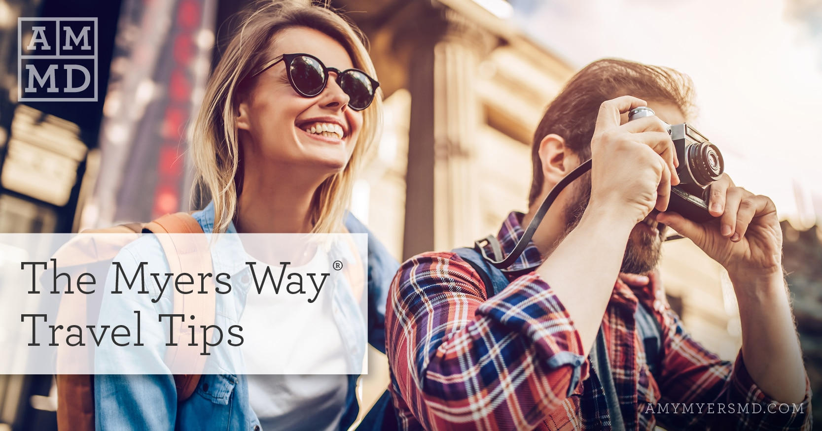 The Myers Way® Travel Tips - A Couple Traveling - Featured Image - Amy Myers MD