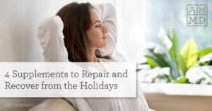 4 Supplements to Repair and Recover from the Holidays