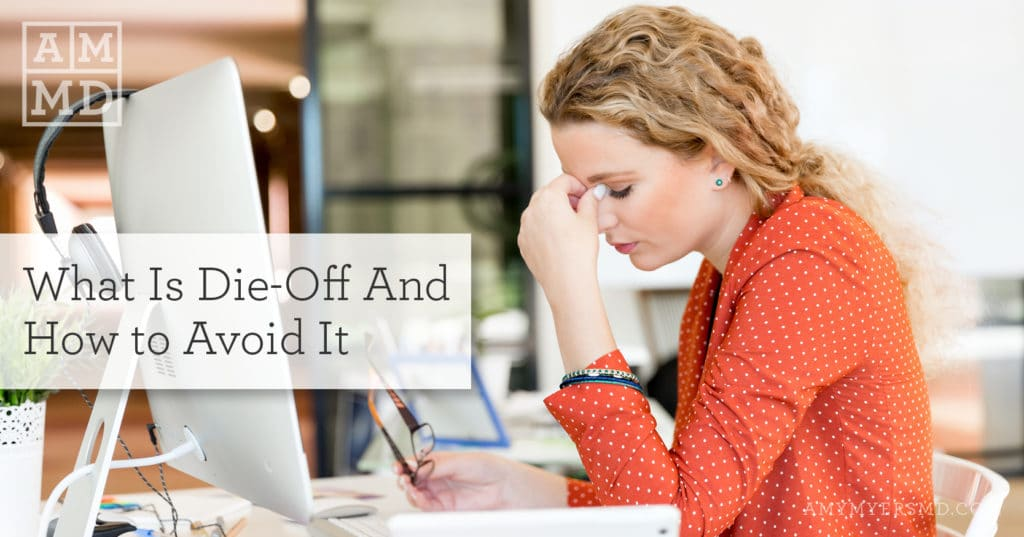 Die-Off and how to Avoid it - Woman Stressed - Featured Image - Amy Myers MD