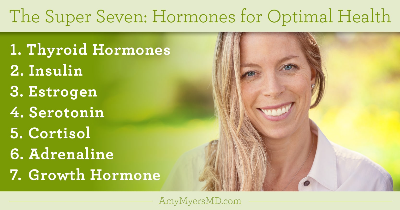 The Super Seven Hormones For Optimal Health - A Smiling Woman - Infographic - Amy Myers MD