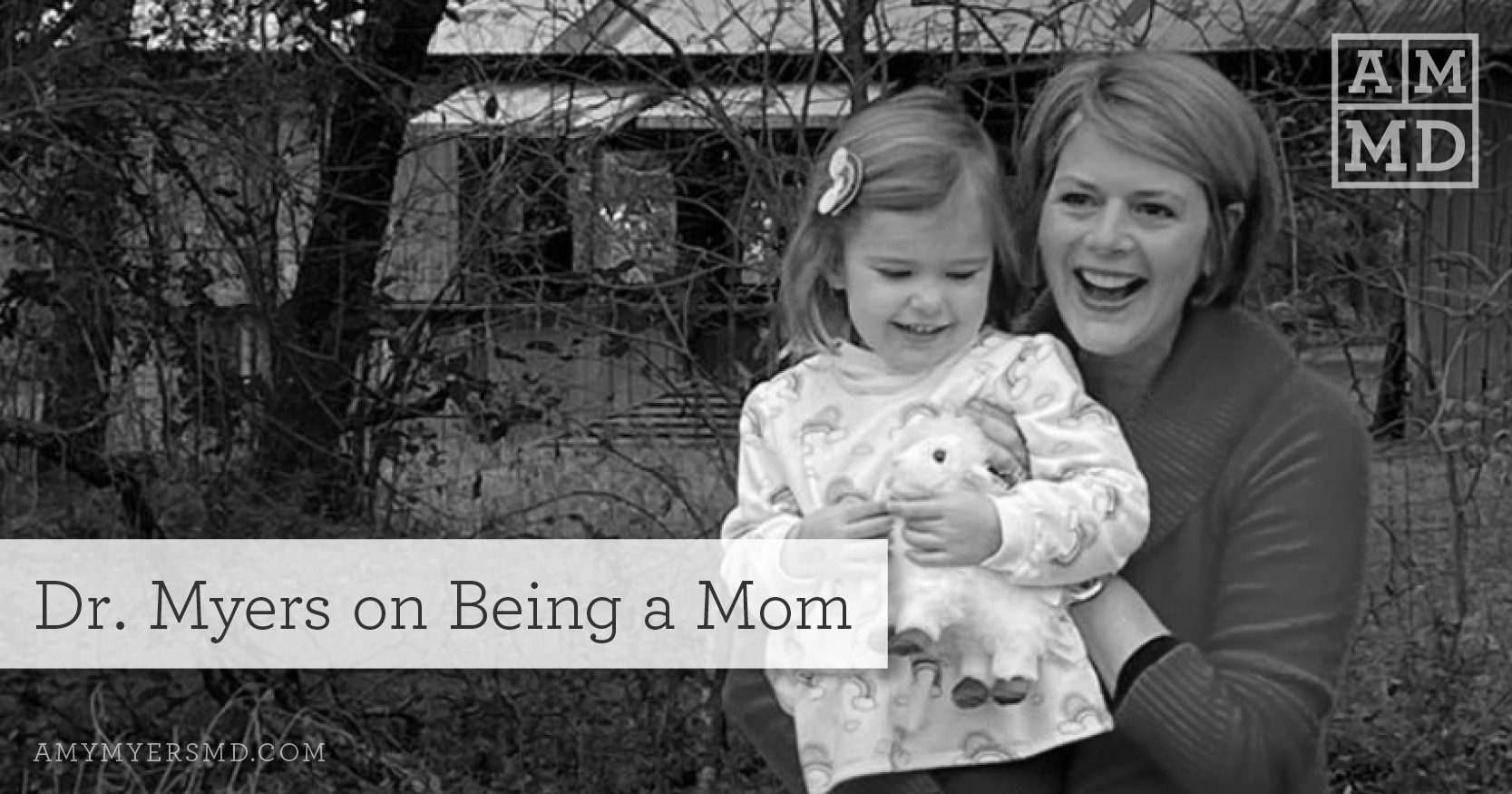 Dr. Myers On Being A Mom - Dr. Myers and Elle - Featured Image - Amy Myers MD