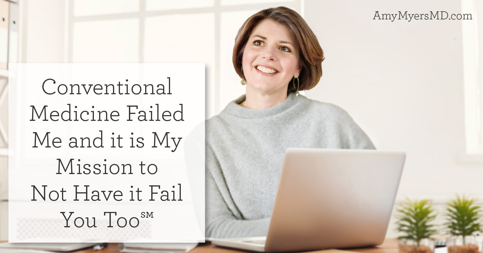 Conventional Medicine Failed Me - Dr. Amy Myers - Featured Image - Amy Myers MD