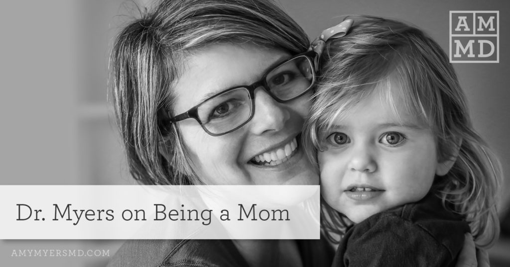 Dr. Myers On Being A Mom