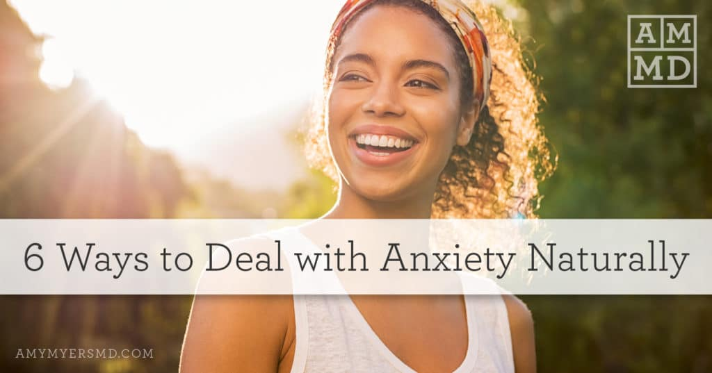 6 Ways to Deal with Anxiety Naturally