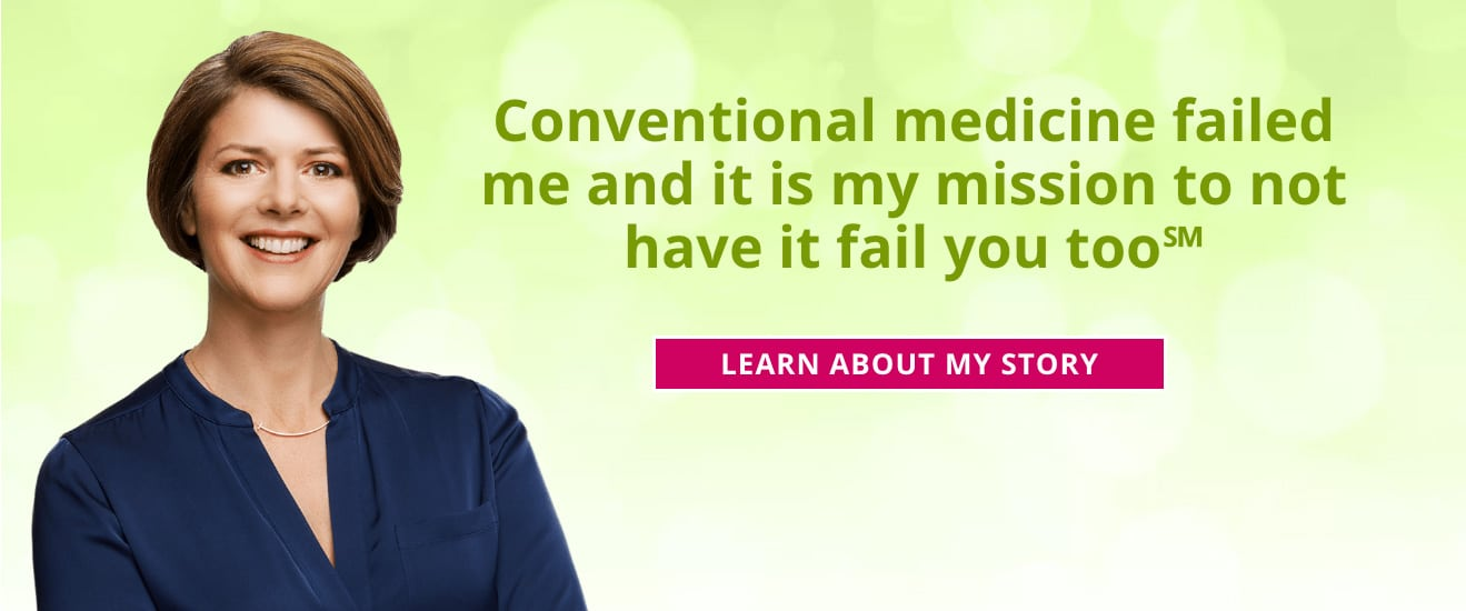 Conventional Medicine Failed Me and It's my mission to not have it fail you too.