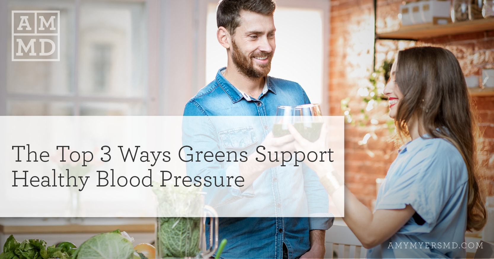 The Top 3 Ways Greens Support Healthy Blood Pressure - A Couple Enjoying a Drink Together - Featured Image - Amy Myers MD