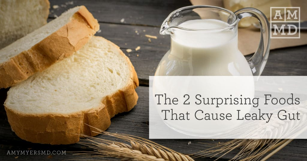 The 2 Surprising Foods That Cause Leaky Gut