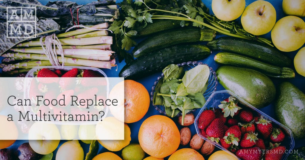 Can Food Replace a Multivitamin? - Vegetables and Fruits - Featured Image - Amy Myers MD