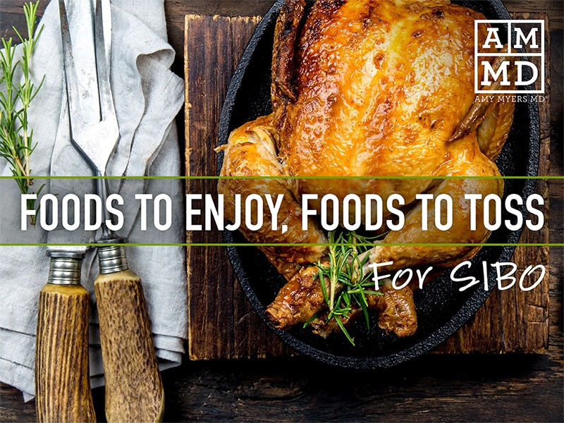 Foods To Enjoy, Foods To Toss for SIBO