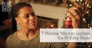 7 Natural Ways to Lighten the Holiday Blues