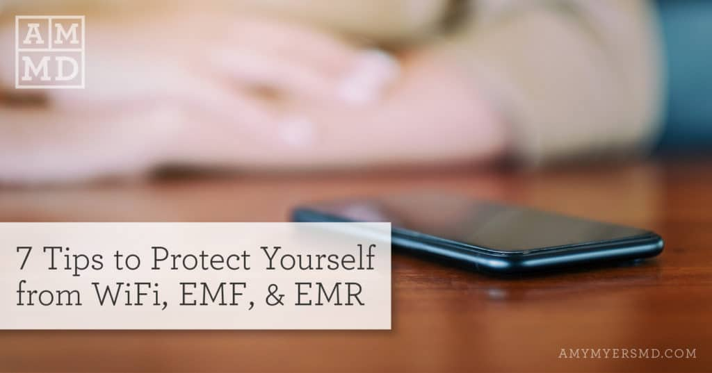 7 Tips to Protect Yourself from WiFi, EMFs, & EMR