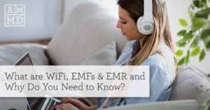 What are WiFi, EMFs & EMR and Why Do You Need to Know?